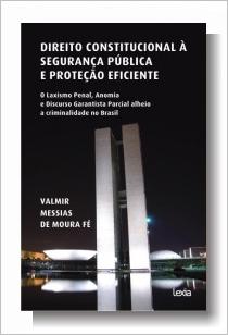 Direito Constitucional à Segurança Pública e Proteção Eficiente