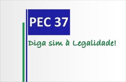 pec37-diga sim a legalidade