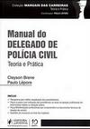 Coleção Manuais das Carreiras – Manual do Delegado de Polícia Civil