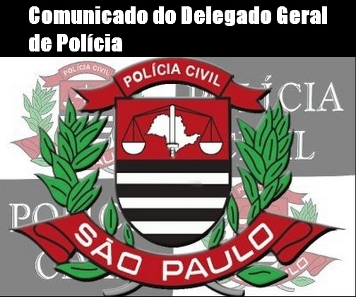 Comunicado do Delegado Geral de Polícia