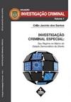 Investigação Criminal Especial: Seu Regime no Marco do Estado Democrático de Direito