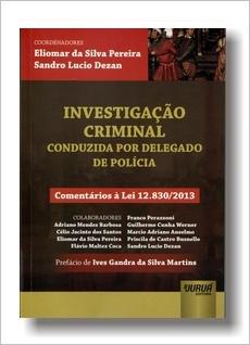 Investigacao Criminal - Conduzida por Delegado de Polícia - Comentarios a Lei 12830